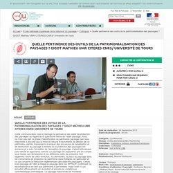 Quelle pertinence des outils de la patrimonialisation des paysages ? GIGOT Mathieu UMR CITERES CNRS/ Université de Tours - Ecole nationale supérieure de la nature et du paysage