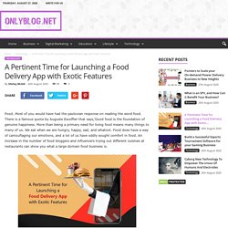 A Pertinent Time for Launching a Food Delivery App with Exotic Features