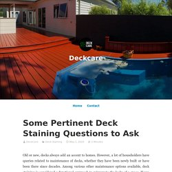 Some Pertinent Deck Staining Questions to Ask
