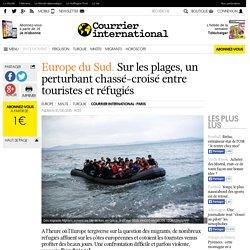 Europe du Sud. Sur les plages, un perturbant chassé-croisé entre touristes et réfugiés