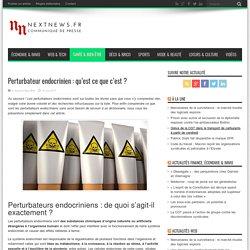 Perturbateur endocrinien : qu'est ce que c'est ? - NextNews.fr