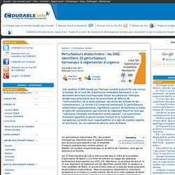 Perturbateurs endocriniens : les ONG identifient 22 perturbateurs hormonaux à réglementer d'urgence