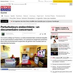 Perturbateurs endocriniens : un documentaire concernant