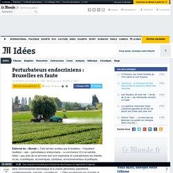 Perturbateurs endocriniens: Bruxelles en faute