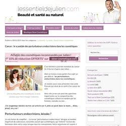 Cancer : le scandale des perturbateurs endocriniens dans les cosmétiques