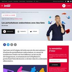 FRANCE INTER 15/10/19 LA TERRE AU CARRE - Les perturbateurs endocriniens