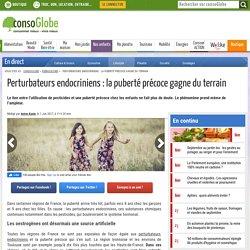 Perturbateurs endocriniens : la puberté précoce gagne du terrain
