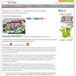 Enquête EXPPERT 1 – Exposition aux Pesticides PERTurbateurs Endocriniens