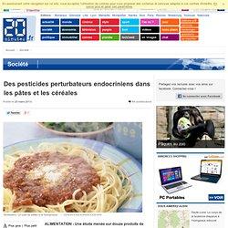 Des pesticides perturbateurs endocriniens dans les pâtes et les céréales