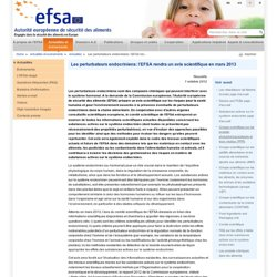 Les perturbateurs endocriniens: l'EFSA rendra un avis scientifique en mars 2013