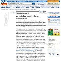 Cosmétiques et perturbateurs endocriniens - 66 produits analysés