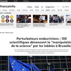 """Perturbateurs endocriniens : 100 scientifiques dénoncent la """"manipulation de la science"""" par les lobbies à Bruxelles"""