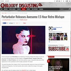 Perturbator Releases Awesome 1.5 Hour Retro Mixtape