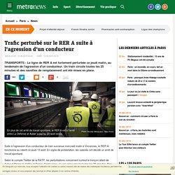 RATP - Trafic perturbé sur le RER A suite à l'agression d'un conducteur