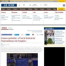 Cannes perturbé: «C'est le festival de l'intermittence de l'emploi»