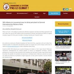 300 militants du mouvement pour le climat perturbent le Sommet International du Pétrole à Paris