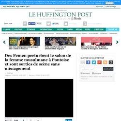 Des Femen perturbent le salon de la femme musulmane à Pontoise et sont sorties de scène sans ménagement