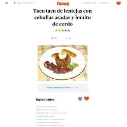 Yanuq, Cocina peruana paso a paso - Tacu tacu de lentejas con cebollas asadas y lomito de cerdo