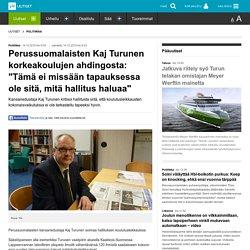 """Perussuomalaisten Kaj Turunen korkeakoulujen ahdingosta: """"Tämä ei missään tapauksessa ole sitä, mitä hallitus haluaa"""""""