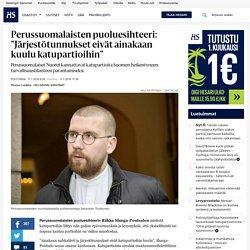"""Perussuomalaisten puoluesihteeri: """"Järjestötunnukset eivät ainakaan kuulu katupartioihin"""" - Sebastian Tynkkynen - Politiikka"""