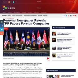 Peruvian Newspaper Reveals TPP Favors Foreign Companies