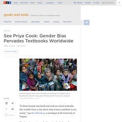 See Priya Cook: Gender Bias Pervades Textbooks Worldwide : Goats and Soda