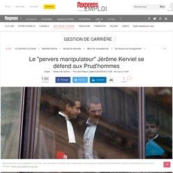 """Le """"pervers manipulateur"""" Jérôme Kerviel se défend aux Prud'hommes"""