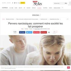 Pervers narcissiques: comment notre société les fait prospérer