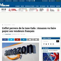 L'effet pervers de la taxe Gafa : Amazon va faire payer ses vendeurs français