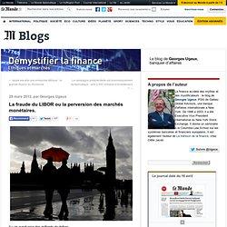 La fraude du LIBOR ou la perversion des marchés monétaires