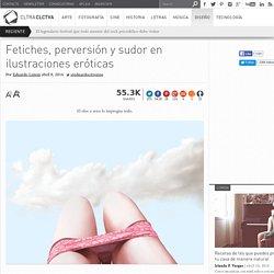 Fetiches, perversión y sudor en ilustraciones eróticas