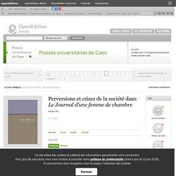 Octave Mirbeau - Perversions et crises de la société dans Le Journal d'une femme de chambre - Presses universitaires de Caen