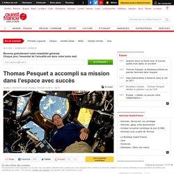 Thomas Pesquet a accompli sa mission dans l'espace avec succès