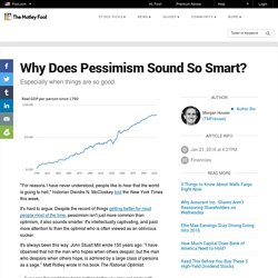 Why Does Pessimism Sound So Smart?