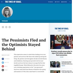 The Pessimists Fled and the Optimists Stayed Behind