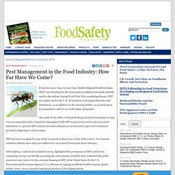 FOOD SAFETY MAGAZINE - JUNE 2019 - Pest Management in the Food Industry: How Far Have We Come?