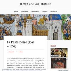 La Peste noire (1347 – 1352) – Il était une fois l'Histoire