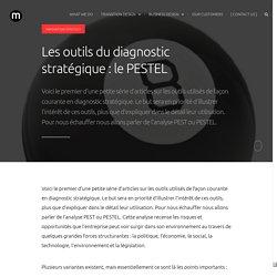 Les outils du diagnostic stratégique : le PESTEL