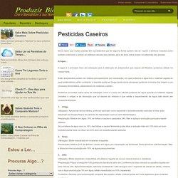 Pesticidas caseiros, repelir insectos, urtiga, fetos, alho, preparados, extratos vegetais, pesticidas naturais, insecticidas caseiros, defesas naturais das plantas :