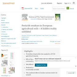 Science of The Total Environment Volume 653, 25 February 2019 Pesticide residues in European agricultural soils – A hidden reality unfolded