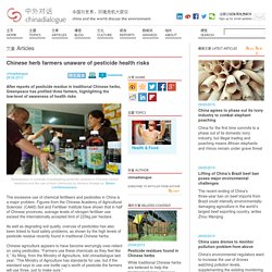 CHINADIALOGUE 28/08/13 Chinese herb farmers unaware of pesticide health risks