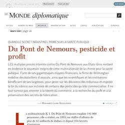 Du Pont de Nemours, pesticide et profit, par Mohamed Larbi Bouguerra (Le Monde diplomatique, mars 1997)
