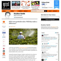 EPA's new pesticide rules: Will they make a difference?
