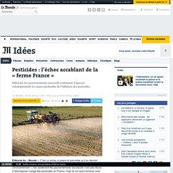 Pesticides : l'échec accablant de la «ferme France»