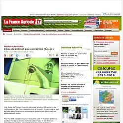 FRANCE AGRICOLE09/09/13Résidus de pesticides - L'eau du robinet peu concernée (Anses)
