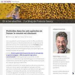 Pesticides dans les sols agricoles en Suisse: le constat est alarmant – Et si les abeilles…