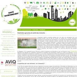 SANTE-ENVIRONNEMENT_BE 25/05/16 Pesticides agricoles et santé des riverains