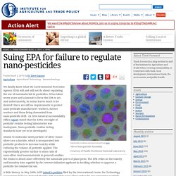IATP 02/04/15 Suing EPA for failure to regulate nano-pesticides