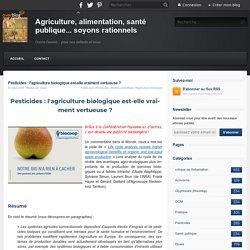 Pesticides : l'agriculture biologique est-elle vraiment vertueuse ?