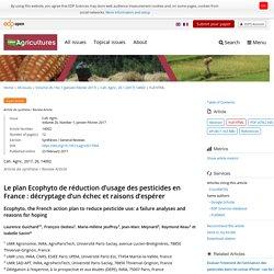 CAH. AGRIC - JANV 2017 - Le plan Ecophyto de réduction d'usage des pesticides en France : décryptage d'un échec et raisons d'espérer